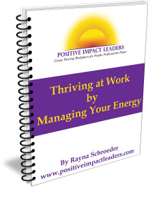 Thrive at Work by Managing Your Energy, Positive Impact Leaders